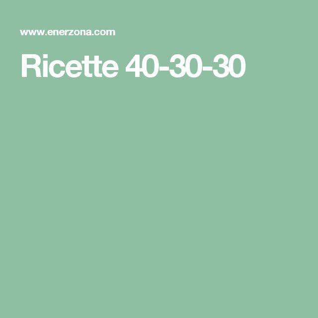 Ricette 40-30-30