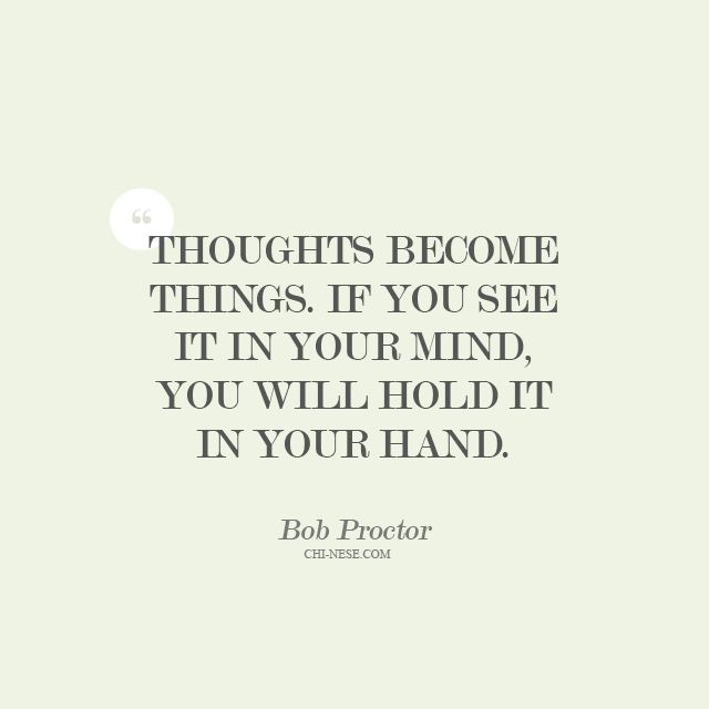 """""""Thoughts become things. If you see it in your mind, you can hold it in your hand"""" - Bob Proctor  #bobproctor #lawofattraction #quotes #affirmations"""