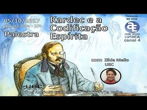 Kardec e a Codificação Espírita - Palestra com Zilda Mello (U.E.C.)