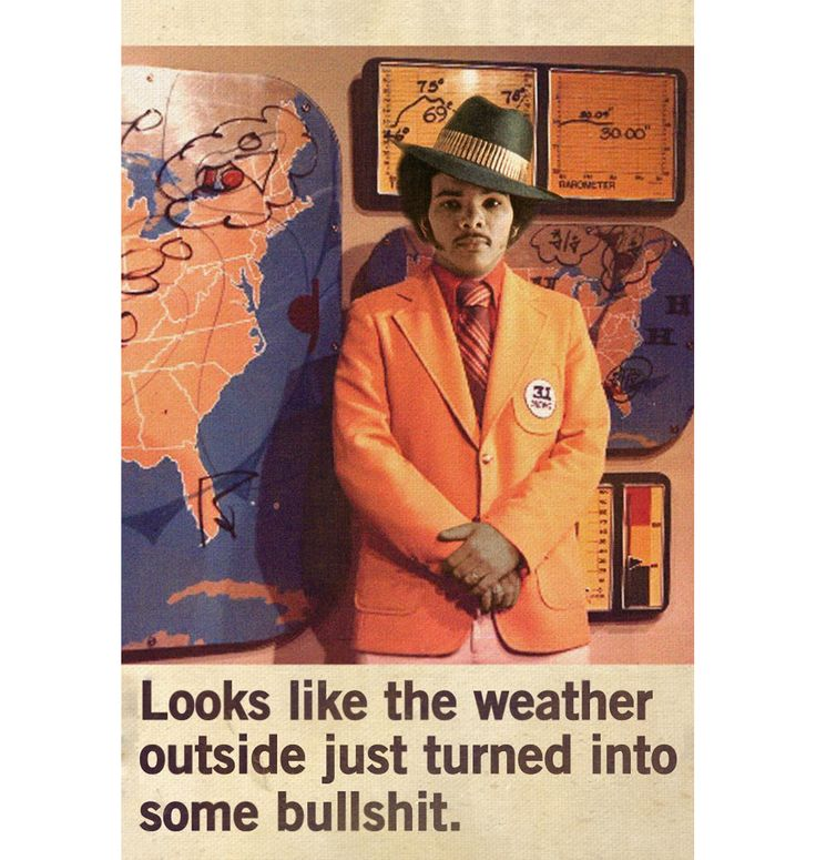 Weatherman poster// The wind outside is insane, I thought my window would break at some point//