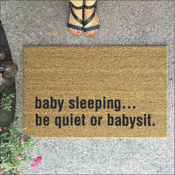 """The """"baby sleeping... be quiet or babysit"""" doormat - new mom gifts - new baby…"""