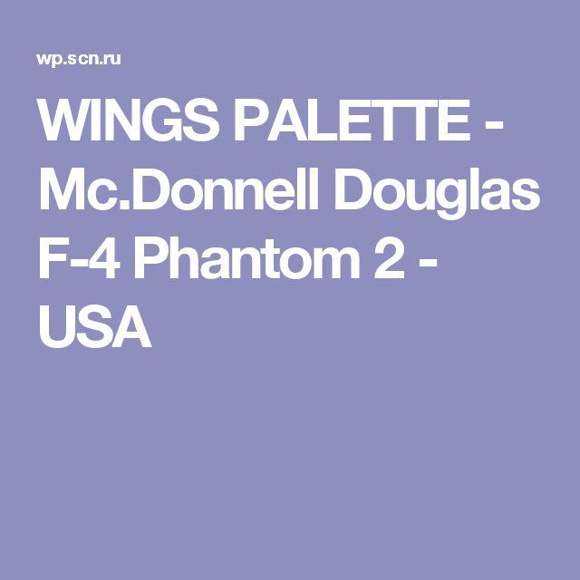 WINGS PALETTE - Mc.Donnell Douglas F-4 Phantom 2 - USA