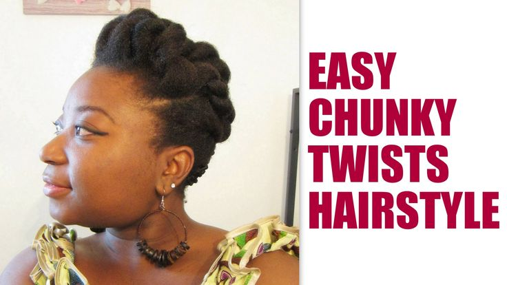Tuto coiffure - Easy chunky twists hairstyle - 4C hair