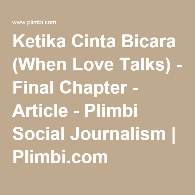 Ketika Cinta Bicara (When Love Talks) - Final Chapter - Article - Plimbi Social Journalism | Plimbi.com