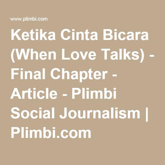Ketika Cinta Bicara (When Love Talks) - Final Chapter - Article - Plimbi Social Journalism | Plimbi.com