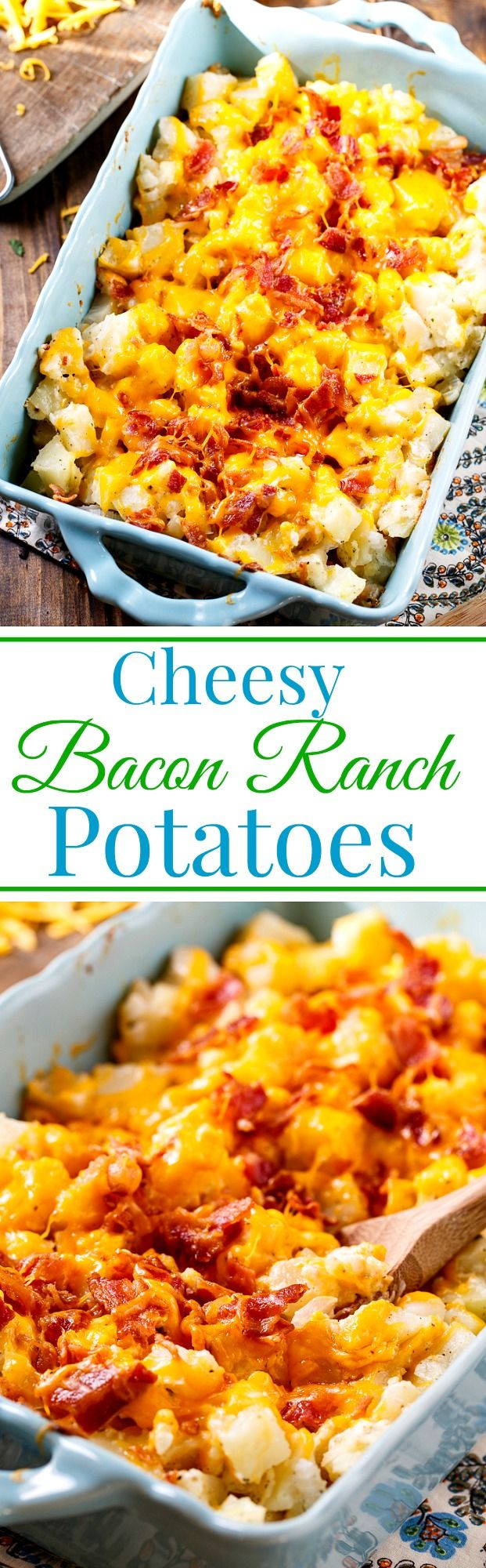 Cheesy Bacon Ranch Potatoes- these potatoes have it all!