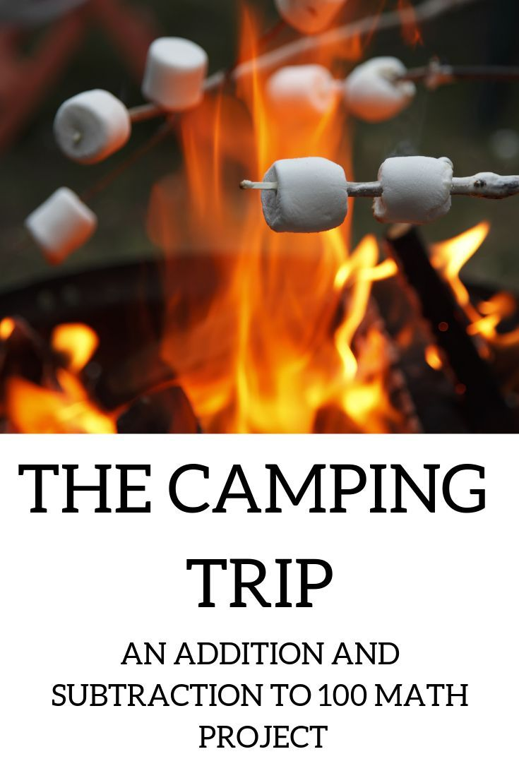 The Camping Trip An Addition And Subtraction Math Project Addition Subtraction Within 100 Math Projects Addition And Subtraction Real Life Math [ 1102 x 735 Pixel ]