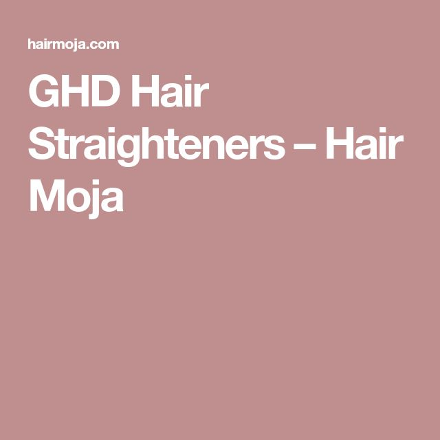 GHD Hair Straighteners – Hair Moja