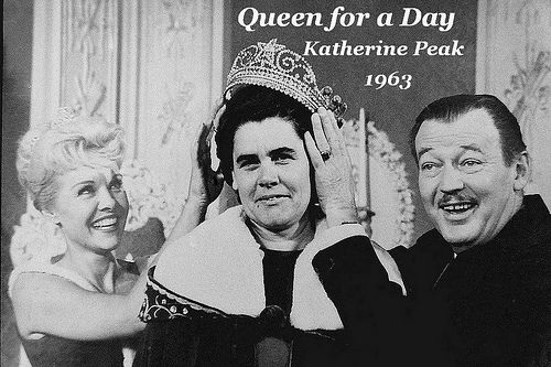"""TV show """"Queen for a day"""" . Mom tried to get on this TV show in the 1950 's ."""