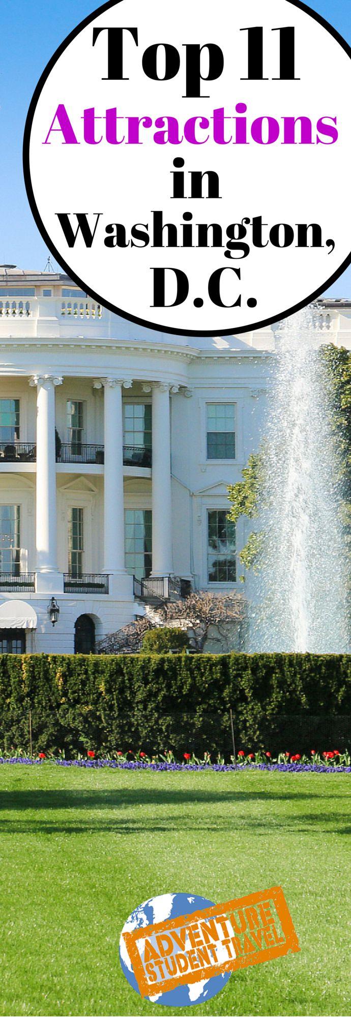 Top 11 Attractions in Washington, D.C.  http://www.adventurestudenttravel.com/top-11-attractions-in-washington-d-c/