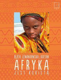Afryka jest kobietą-Lewandowska-Kaftan Beata