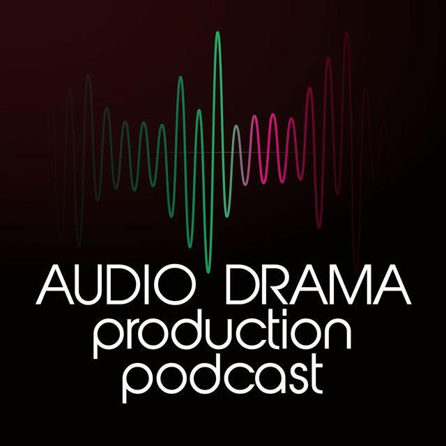 Audio Drama Production Podcast On Spotify Audio Drama Podcasts Drama