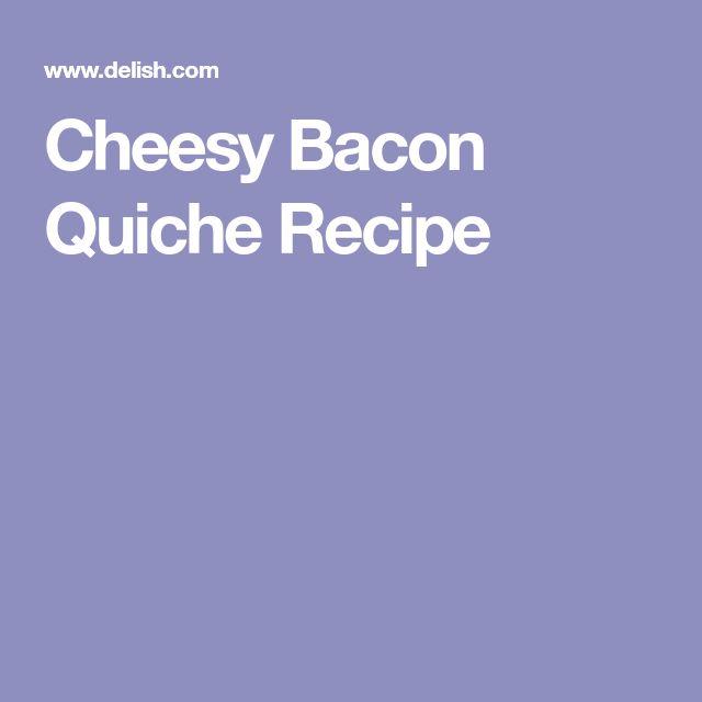 Cheesy Bacon Quiche Recipe