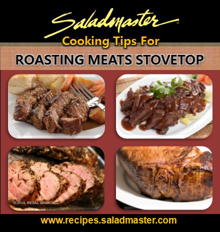 Cooking Tips for Roasting Meats Stove Top | #Saladmaster #Waterless #Ovenfree #EcoFriendly #Cookware |  For more, check out www.recipes.saladmaster.com  #316ti #Titanium #StainlessSteel #LifetimeWarranty