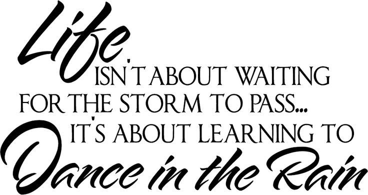 Dance in the Rain...inspirational quote