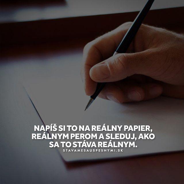 Zapisuj si svoje ciele..  WEB NA  @stavamesauspesnymi_sk  #stavamesauspesnymi_sk #úspech #cieľ #sen #život #realita
