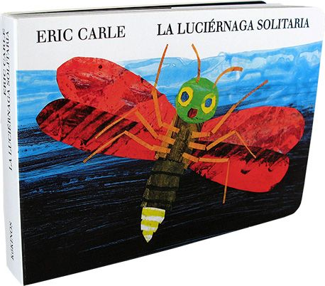 """La luciérnaga solitaria"" / Eric Carle"