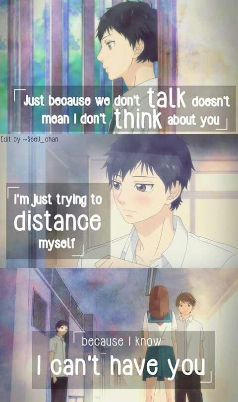'Sólo porque no hablemos no significa que no te piense. Sólo intento mantener una distancia entre nosotros dos, porque sé que no te puedo tener.'
