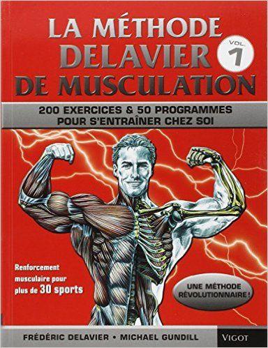 Amazon.fr - La Methode Delavier de musculation chez soi - Frédéric Delavier, Michael Gundill - Livres