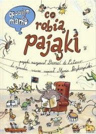 Opowiem ci, mamo, co robią pająki - jedynie 34,49zł w matras.pl