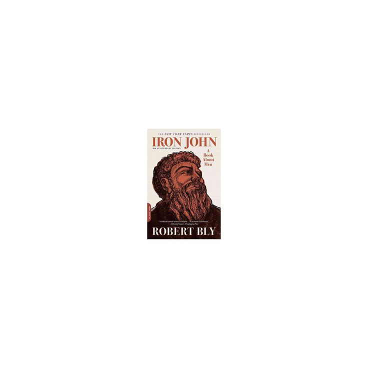 Iron John : A Book About Men (Anniversary) (Paperback) (Robert Bly)