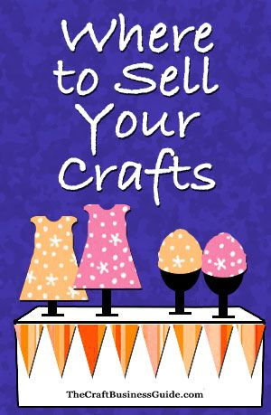 Ideas about where to sell your crafts