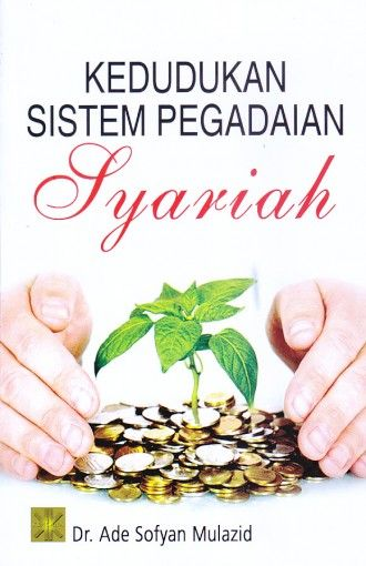 Kedudukan Sistem Pegadaian Syariah – Ade Sofyan Mulazid