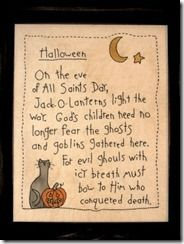 "Christian Halloween poem for children:  ""On the eve of All Saints Day, jack-o-lanterns light the way.  God's children need no longer fear the ghosts & ghouls gathered here.  For evil ghosts with icy breath, must bow to Him who conquered death."""