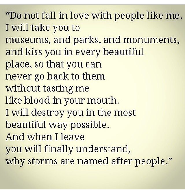Do not fall in love with people like me