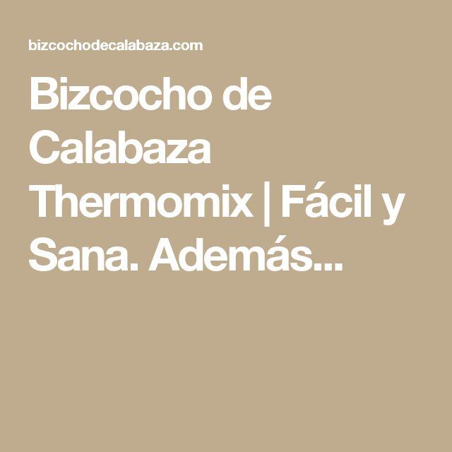 Bizcocho de Calabaza Thermomix | Fácil y Sana. Además...
