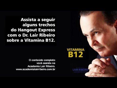 Dr. Lair Ribeiro fala sobre a Vitamina B12 - material inédito - YouTube
