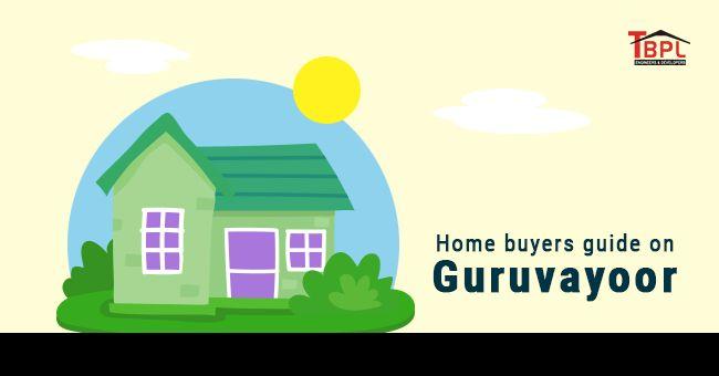 Home Buyers Guide On Guruvayoor