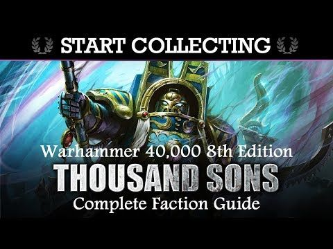 Thousand Sons COLLECTOR'S GUIDE! Start Collecting! Warhammer 40K 8th