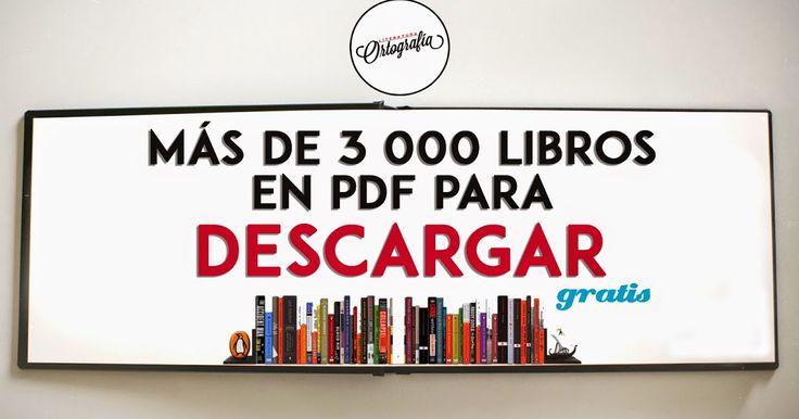 MÁS DE 3 000 LIBROS EN PDF PARA DESCARGAR GRATIS ~ Ortografía & Literatura
