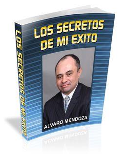 Los secretos de el Exito de Alvaro Mendoza