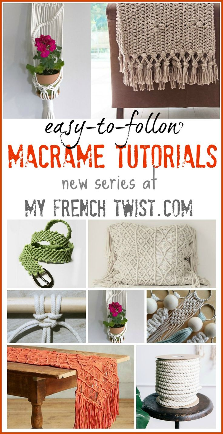 Finally a macramé series with EASY TO FOLLOW tutorials at myfrenchtwist.com