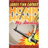 Honk Honk, My Darling: A Rex Koko, Private Clown Mystery (Kindle Edition)By James Finn Garner