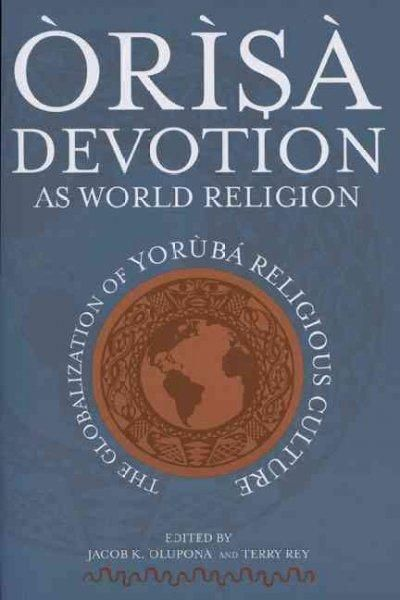As the twenty-first century begins, tens of millions of people participate in devotions to the spirits called Orisa. This book explores the emergence of Orisa devotion as a world religion, one of the