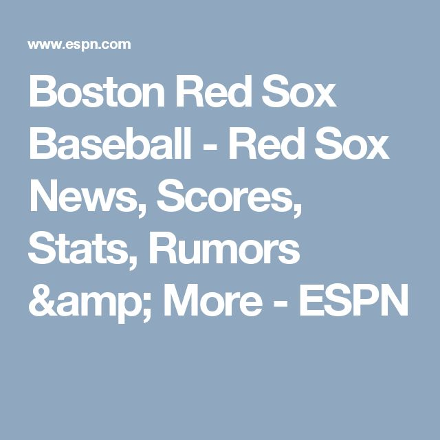 Boston Red Sox Baseball - Red Sox News, Scores, Stats, Rumors & More - ESPN