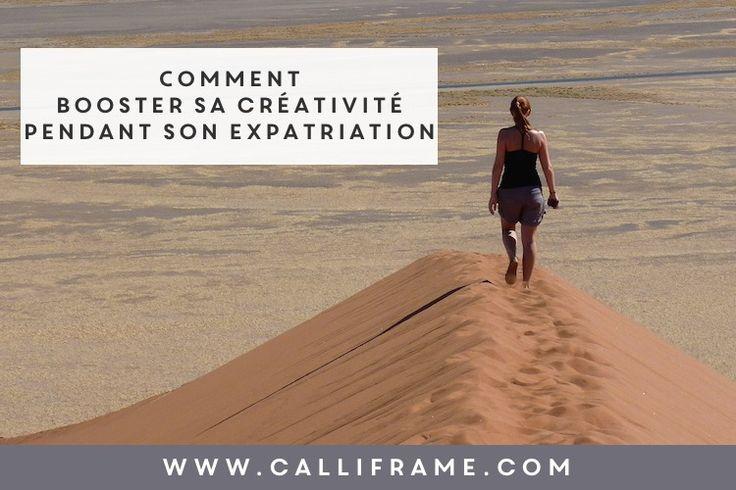 l'expatriation est LE bon moment pour booster sa créativité. Découvrez comment dans cet article!