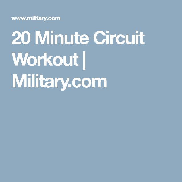 20 Minute Circuit Workout | Military.com