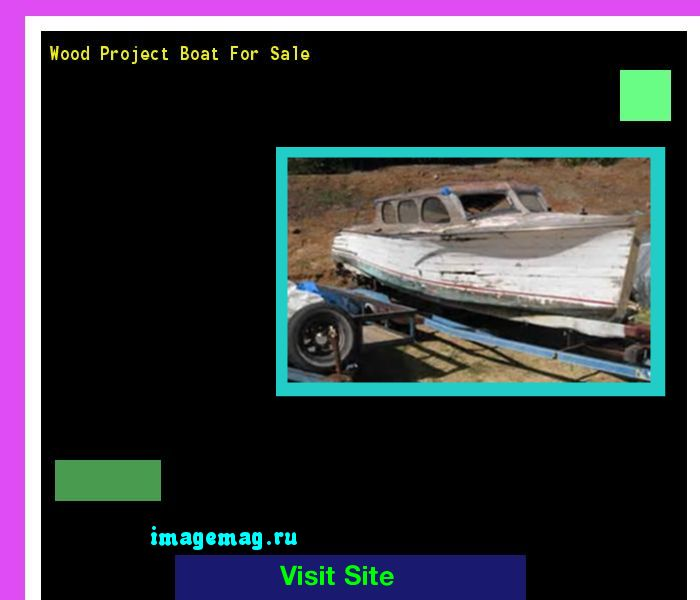 Wood Project Boat For Sale 131031 - The Best Image Search