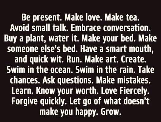 Be present, be happy, grow.