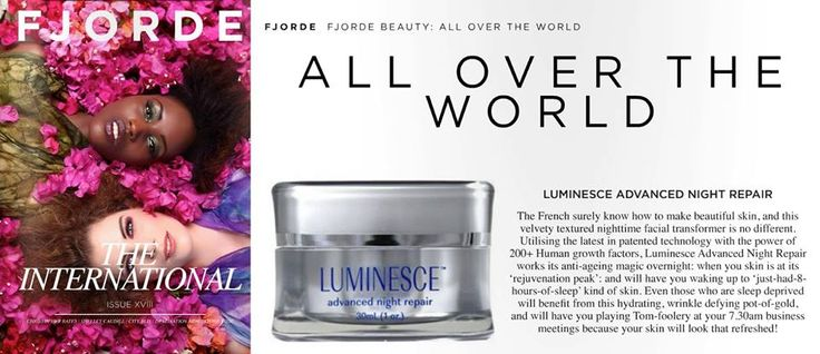 "LUMINESCE™ advanced night repair has been featured in FJORDE Magazine (Issue 8, 2013) as an international skin-care product that is a ""velvety textured nighttime facial transformer... hydrating, wrinkle-defying pot-of-gold"". http://www.fullofblessings.jeunesseglobal.com/"
