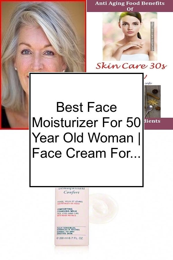 Best Facial Moisturizer For Over 60 Skin Anti Aging Skincare For 30s Lancome Skin Care For 40s Face Moisturizer Best Face Products Face Cream