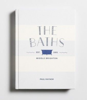 The Baths Middle Brighton • Meander through this picturesque tale about the historic Brighton Baths in this stunning, photographic epic. Complete with unique recipes from owner and Head Chef, Paul Raynor, this book not only delivers on recipes for 24/7 dining, it includes stories about Paul's life, the life of The Baths, the history of the venue, and stories about the passionate producers who provide the restaurant with exceptional ingredients.
