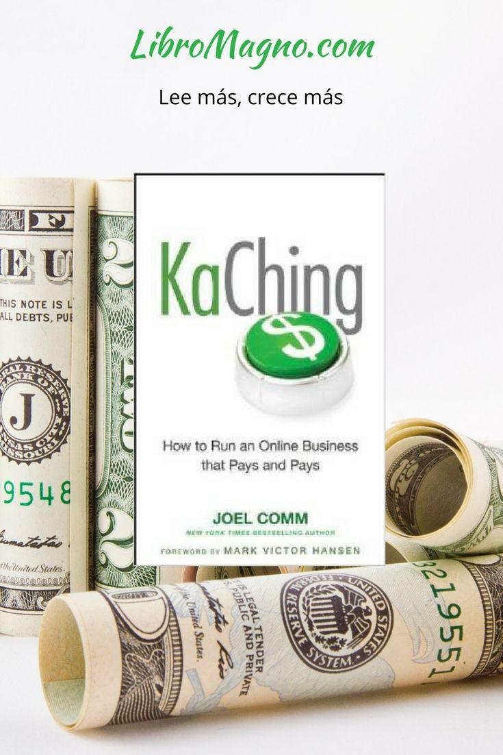 #RecomiendoLeer Kaching de Joel Comm, un libro para emprender negocios por Internet http://www.libromagno.com/2013/02/kaching-how-to-run-online-business-that.html