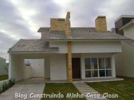 Construindo Minha Casa Clean: 20 Fachadas de Casas Pequenas e Super Modernas!!!