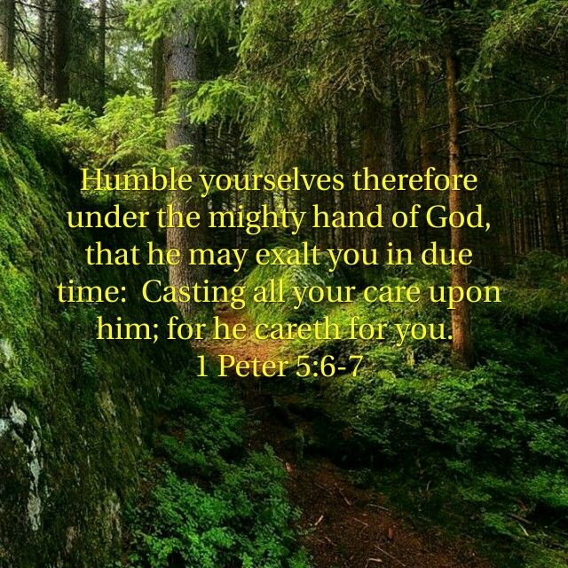 1 Peter 567 (KJV) 6 Humble yourselves therefore under