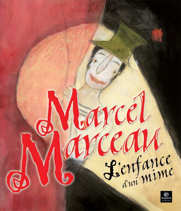 Marcel Marceau. L'enfance d'un mime - Gloria Spielman, illust. Manon Gauthier, Bayard Canada 32pages (album) N.B: Marcel Marceau est mime - Donc, pas tout à fait dans le thème du cirque, mais son costume est inspiré de Pierrot...